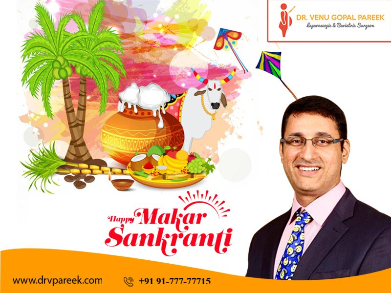 Happy Makar Sankranti wishes by Dr. Venugopal Pareek, One of the best Bariatric surgeons in Hyderabad