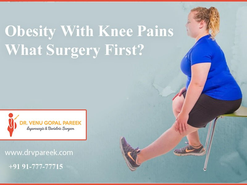 Consult Dr. Venugopal Pareek to know overweight causes knee pain and its treatment, One of the best Bariatric Surgeons in Hyderabad