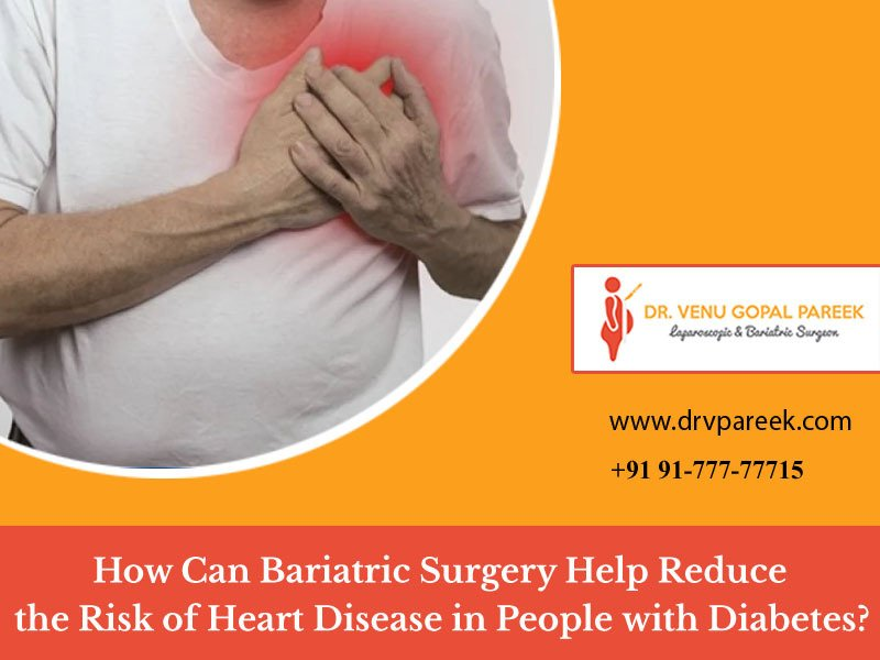 Consult to Dr. Venugopal Pareek to know how Bariatric Surgery reduces the risk of Heart Diseases with Diabetes, One of the best Weight loss surgeons in Hyderabad